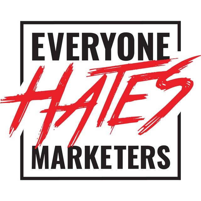 ehm everyone hates marketers